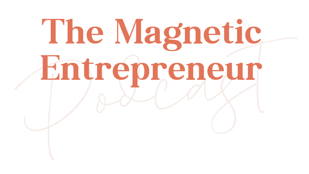 The Magnetic Entrepreneur Podcast